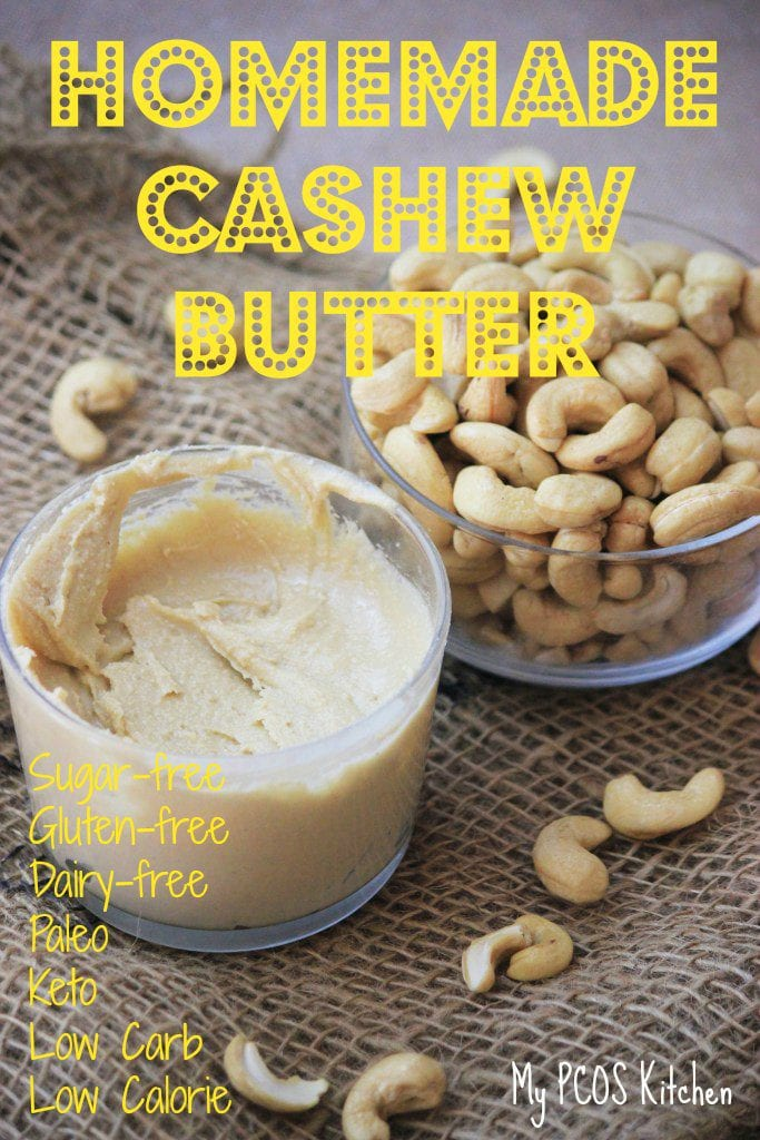 My PCOS Kitchen - Homemade Cashew Butter - A delicious and creamy Paleo Cashew Nut Butter without any added sugars, gluten or dairy!