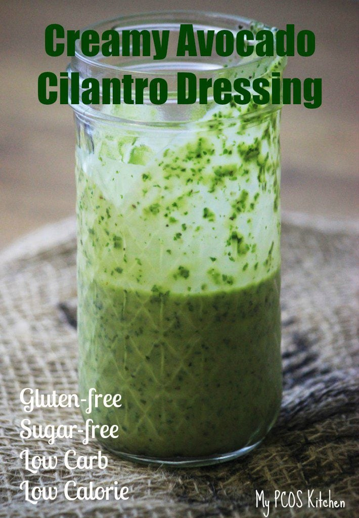 My PCOS Kitchen - Creamy Avocado Cilantro Dressing - A delicious low carb, gluten-free salad dressing!
