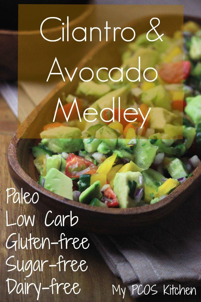 My PCOS Kitchen - Cilantro & Avocado Medley - This low carb, gluten-free, dairy free salad is perfect for a Paleo diet!